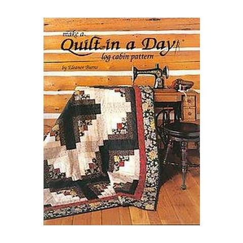 Make a Quilt in a Day Log Cabin Pattern (Paperback)