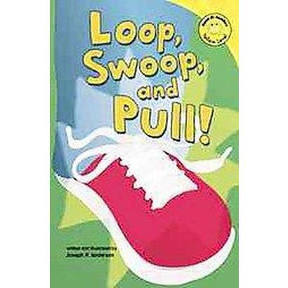 Loop, Swoop, And Pull! (Hardcover)