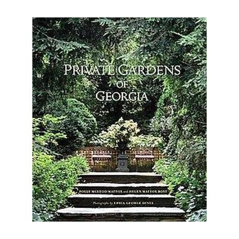 Private Gardens of Georgia (Hardcover)