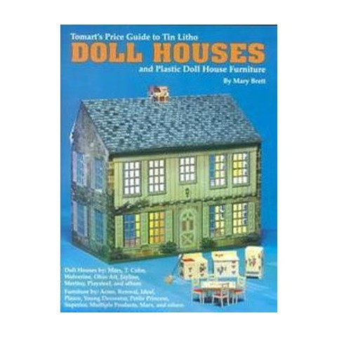 Tomart's Price Guide to Tin Litho Doll Houses and Plastic Doll House Furniture (Paperback)