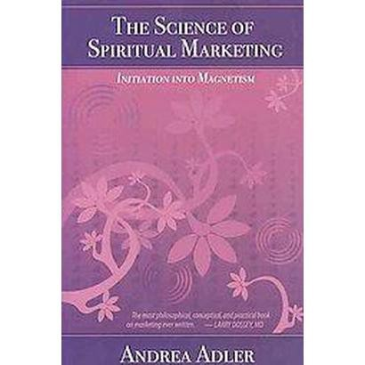 The Science of Spiritual Marketing (Paperback)