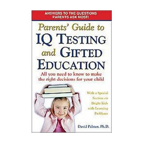 Parents' Guide to IQ Testing And Gifted Education (Paperback)