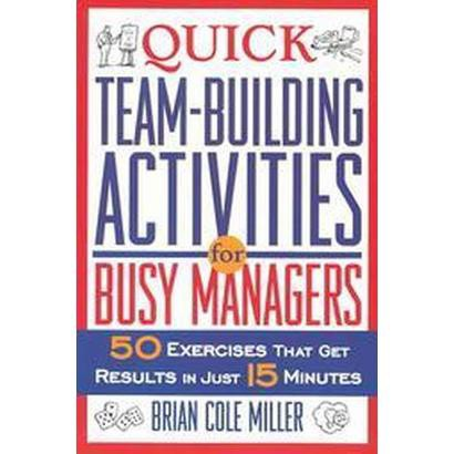 Quick Team-Building Activities for Busy Managers (Paperback)