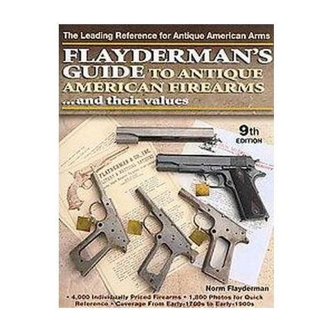 Flayderman's Guide to Antique American Firearms... and Their Values (Paperback)