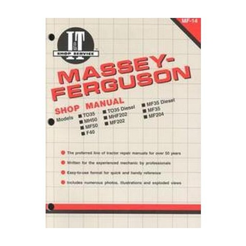Massey-Ferguson Shop Manual Models To35, Mh50, Mf50, To35 Diesel, Mhf202, Mf202, Mf35 Diesel, Mf35,