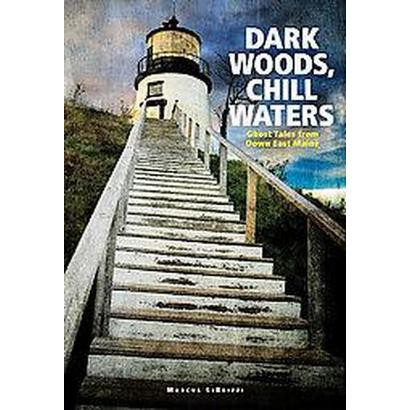 Dark Woods, Chill Waters (Paperback)
