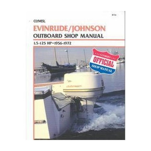 Evinrude Johnson Outboard Shop Manual 1.5 to 125 Hp 1956-1972 (Paperback)
