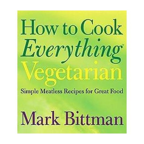 How to Cook Everything Vegetarian (Hardcover)