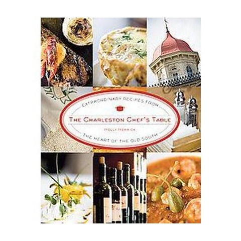 The Charleston Chef's Table (Hardcover)