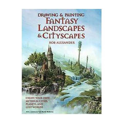 Drawing & Painting Fantasy Landscapes &  (Paperback)