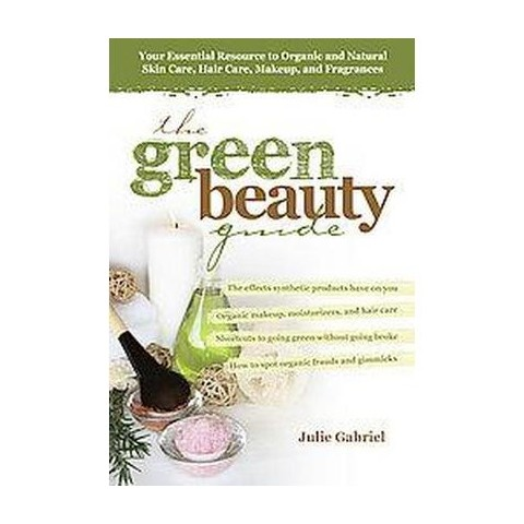 The Green Beauty Guide (Paperback)