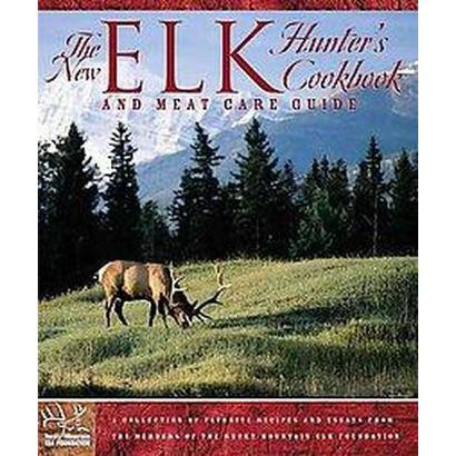 The New Elk Hunter's Cookbook and Meat Care Guide (Paperback)