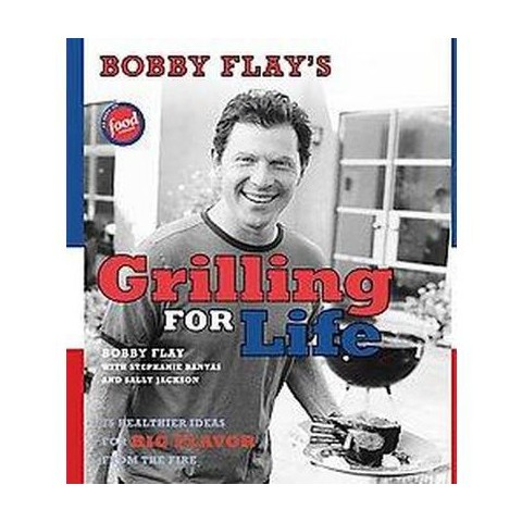 Bobby Flay's Grilling For Life (Hardcover)
