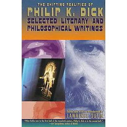 The Shifting Realities of Philip K. Dick (Paperback)