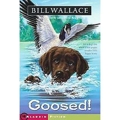 Goosed! (Paperback)