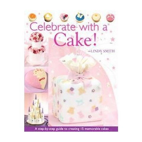 Celebrate With A Cake! (Paperback)
