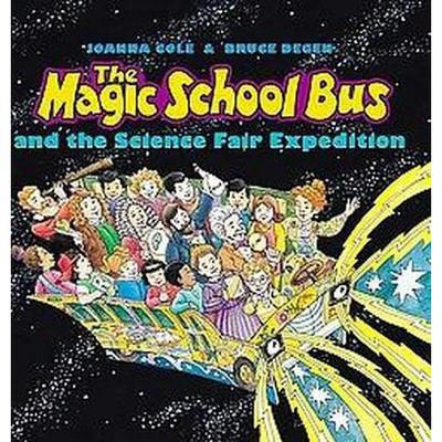 The Magic School Bus and the Science Fair Ex ( Magic School Bus) (Hardcover)