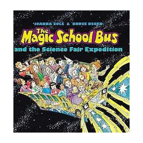 The Magic School Bus and the Science Fair Expedition (Hardcover)