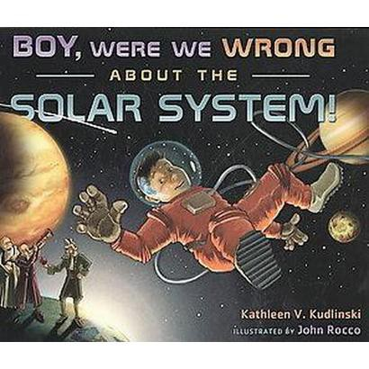 Boy, Were We Wrong About the Solar System (Hardcover)