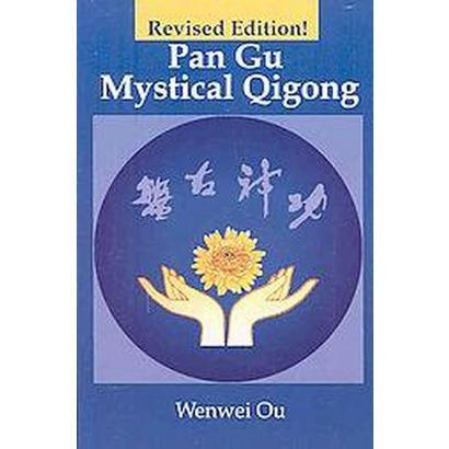 Pan Gu Mystical Qigong (Revised) (Paperback)
