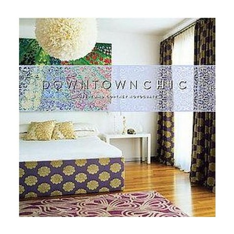 Downtown Chic (Illustrated) (Hardcover)