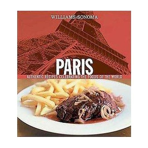 Williams Sonoma Paris ( Foods of the World Series) (Hardcover)