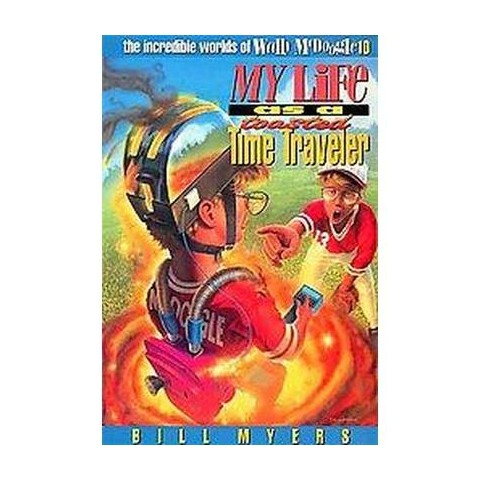 My Life As a Toasted Time Traveler (Paperback)