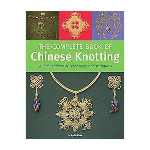 The Complete Book of Chinese Knotting (Hardcover)