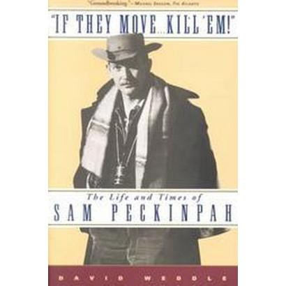 If They Move . . . Kill 'Em! (Paperback)