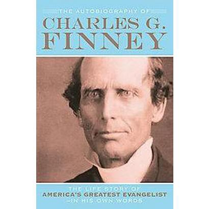 The Autobiography of Charles G. Finney (Paperback)