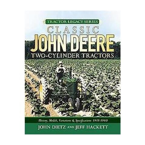 Classic John Deere Two-Cylinder Tractors (Hardcover)