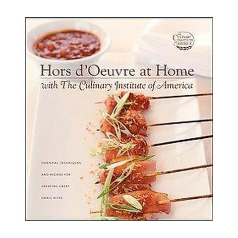Hors d'Oeuvre at Home with The Culinary Institute of America (Hardcover)
