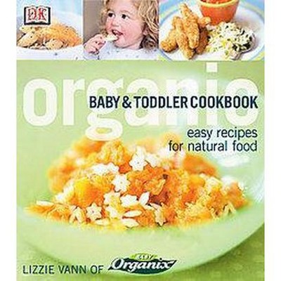 Organic Baby and Toddler Cookbook (Paperback) (Lizzie Vann)