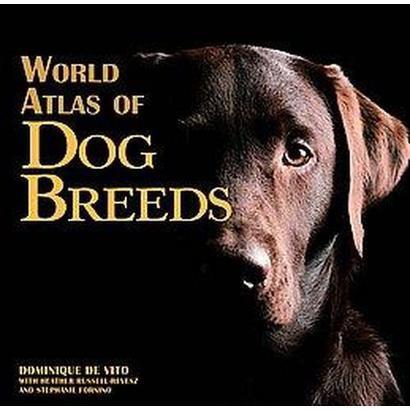 World Atlas of Dog Breeds (Hardcover)