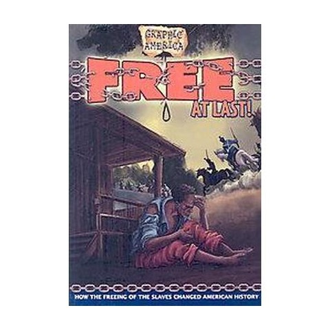 Graphic America: Free at Last! (Paperback)