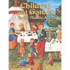 Children and Games in the Middle Ages ( The Medieval World) (Hardcover)