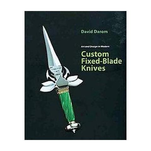Custom Fixed-blade Knives (Hardcover)