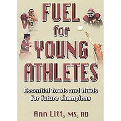Fuel for Young Athletes (Paperback)