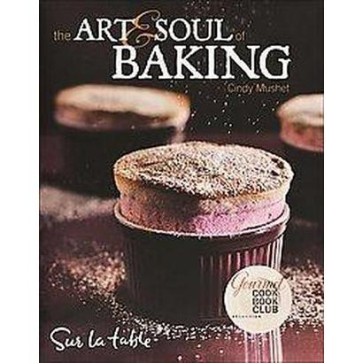 The Art and Soul of Baking (Hardcover)