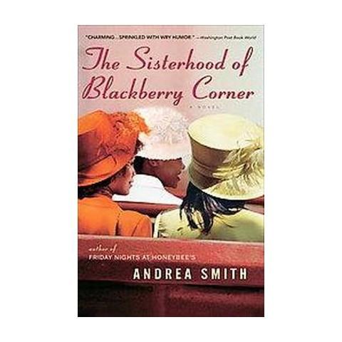The Sisterhood of Blackberry Corner (Reprint) (Paperback)