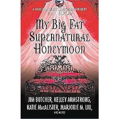 My Big Fat Supernatural Honeymoon (Paperback)