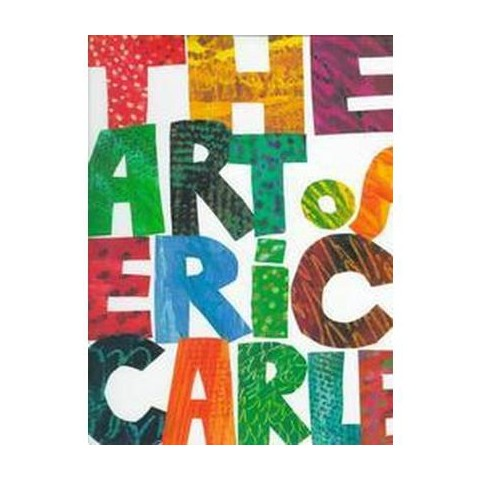 The Art of Eric Carle (Hardcover)