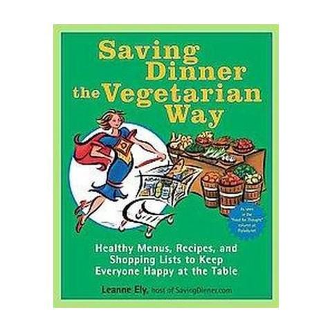 Saving Dinner the Vegetarian Way (Paperback)