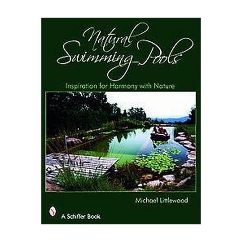 Natural Swimming Pools Schiffer Design Book Se Target