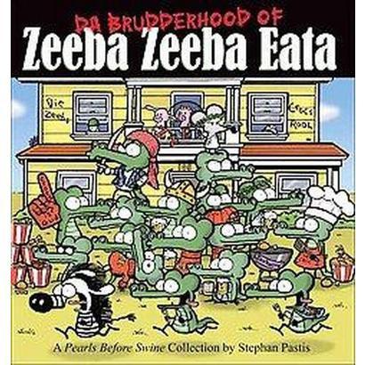 Da Brudderhood of Zeeba Zeeba Eata (Paperback)