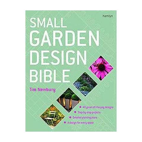 Small Garden Design Bible (Hardcover)