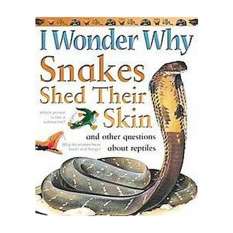 I Wonder Why Snakes Shed Their Skin (Paperback)