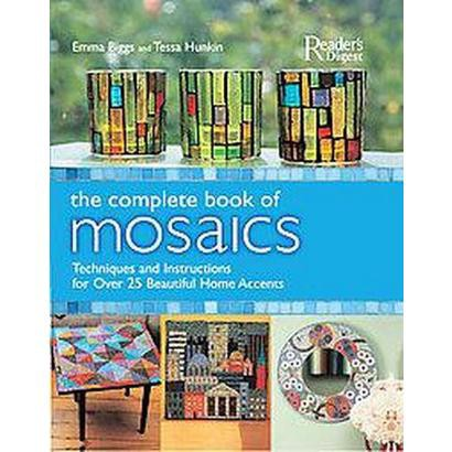 The Complete Book Of Mosaics (Hardcover)