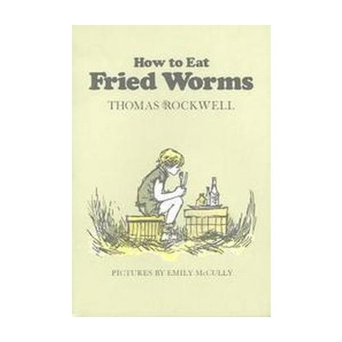 How to Eat Fried Worms (Hardcover)