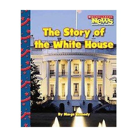 The Story of the White House (Hardcover)